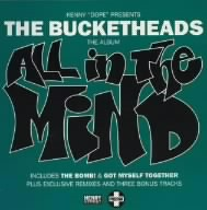 The Bucketheads - All In The Mind +2