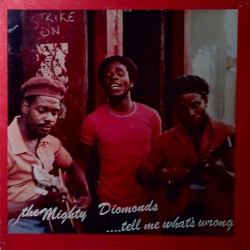 The Mighty Diamonds - .... Tell Me What's Wrong