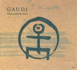 Gaudi - Bass, Sweat & Tears
