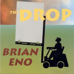 Brian Eno and David Byrne - The Drop