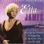 Etta James - 18 Great Gospel Favourites