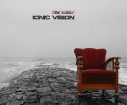 Ionic Vision - Bitter Isolation