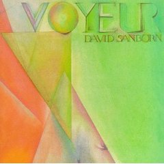 David Sanborn - Voyeur
