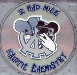 2 Bad Mice - Kaotic Chemistry