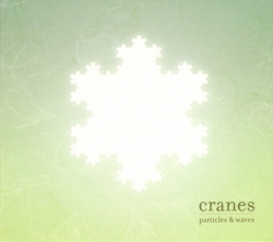 Cranes - Particles & Waves