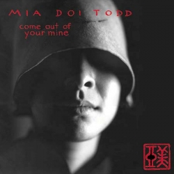 Mia Doi Todd - Come Out Of Your Mine