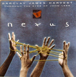 Barclay James Harvest - Nexus - Through The Eyes Of John Lees