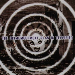 The Dismemberment Plan - The Dismemberment Plan Is Terrified