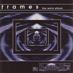 Haujobb - Frames - The Remix Album