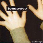Longwave - Endsongs