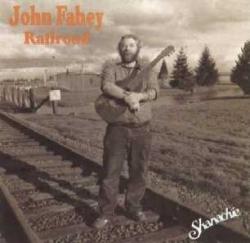 JOHN FAHEY - Railroad