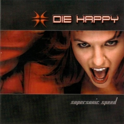 Die Happy - Supersonic Speed