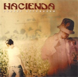 Hacienda - Sunday Afternoon