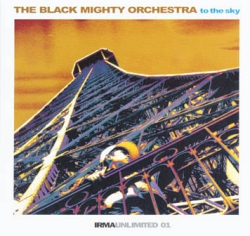 Black Mighty Orchestra - To The Sky