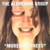 The Aluminum Group - Morehappyness