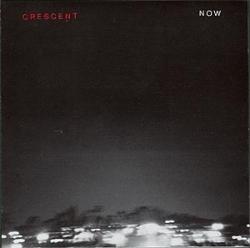Crescent - Now