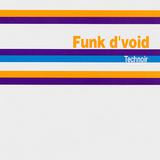 Funk D'Void - Technoir
