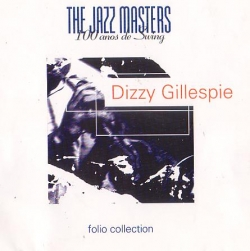Dizzy Gillespie - The Jazz Masters - 100 Anos De Swing
