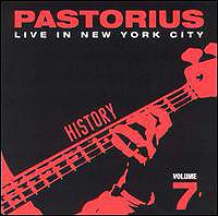 Jaco Pastorius - Live In New York City, Vol. 7: History