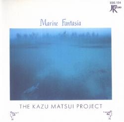 Kazu Matsui - Marine Fantasia
