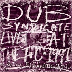Dub Syndicate - Live At The T+C
