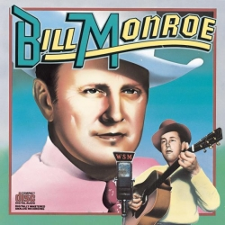 Bill Monroe - Columbia Historic Edition