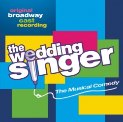 Original Broadway Cast - The Wedding Singer - Original Broadway Cast Recording