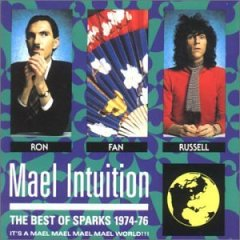 Sparks - Mael Intuition (The Best Of Sparks 1974-76)