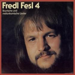 Fredl Fesl - Die Vierte - Bayrische und melankomische Lieder
