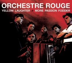Orchestre Rouge - Yellow Laughter / More Passion Fodder