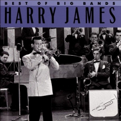 Harry James - Best Of The Big Bands