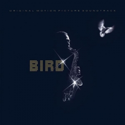 Charlie Parker - Bird - Original Motion Picture Soundtrack