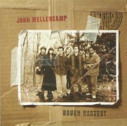 John Cougar Mellencamp - Rough Harvest
