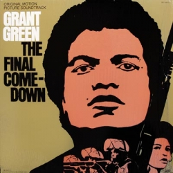 Grant Green - The Final Comedown - Original Motion Picture Soundtrack