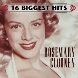 Rosemary Clooney - 16 Biggest Hits