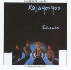 Kajagoogoo - Islands (With Bonus Tracks)