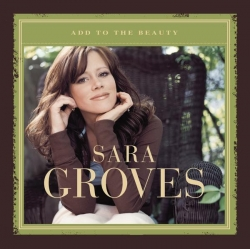 Sara Groves - Add To The Beauty
