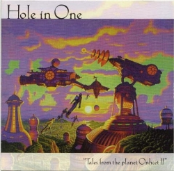 Hole In One - Tales From The Planet Onhcet II