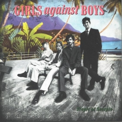 Girls Against Boys - Tropic Of Scorpio