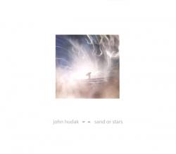 John Hudak - Sand Or Stars