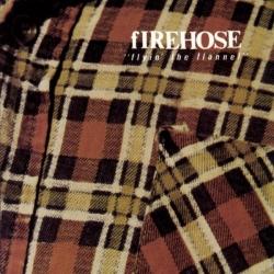 fIREHOSE - Flyin' The Flannel