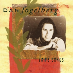 Dan Fogelberg - Love Songs