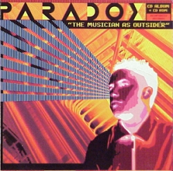 Paradox - The Musician As Outsider