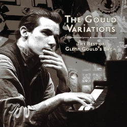 Glenn Gould - The Gould Variations: The Best of Glenn Gould's Bach