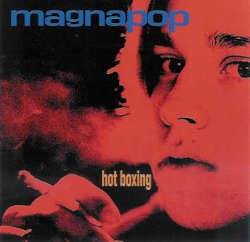 Magnapop - Hot Boxing