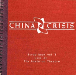 China Crisis - Scrap Book Vol 1: Live At The Dominion Theatre