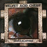 Velvet Acid Christ - Neuralblastoma