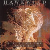 Hawkwind - Future Reconstructions - Ritual Of The Solstice