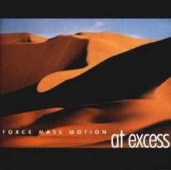 Force Mass Motion - At Excess