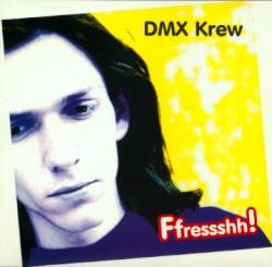 DMX Krew - Ffressshh!